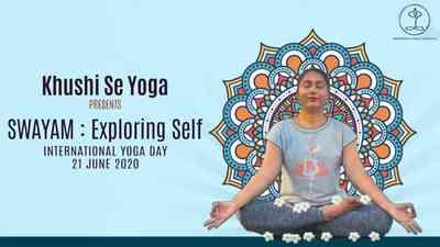 Khushi Se Yoga - International Yoga Day Swayam 2020