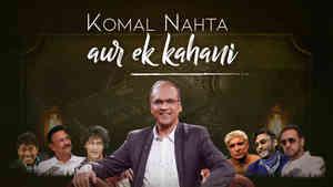 Komal Nahta - Aur Ek Kahani