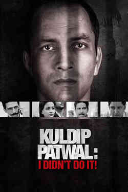 Kuldip Patwal: I Didn't Do It