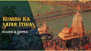 Kumbh Ka Itihas Ujjain & Shipra
