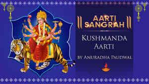 Kushmanda Aarti by Anuradha Paudwal