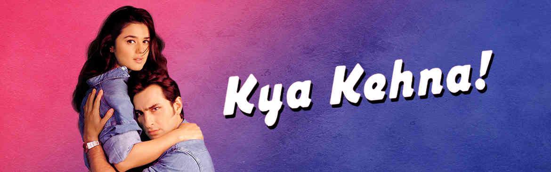Kya Kehna!