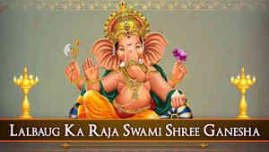 Lalbaug Ka Raja Swami Shree Ganesha