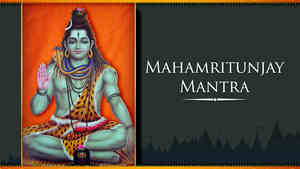 Mahamritunjay Mantra - Hindi Lyrics With Meaning