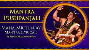Mahamrityunjay Mantra by Shankar Mahadevan Lyrical