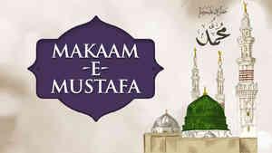 Makaam-e-Mustafa