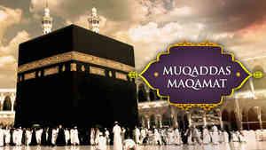 Makkah : Muqaddas Maqamat