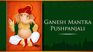 Ganesh Mantra Pushpanjali - Male