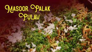 Masoor Palak Pulao