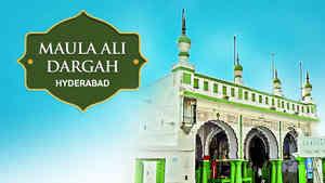 Maula Ali Dargah, Hyderabad