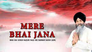 Mere Bhai Jana Bhai Rai Singh
