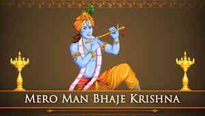 Mero Man Bhaje Krishna