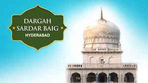 Mirza Sardar Baig Saheb Dargah, Hyderabad
