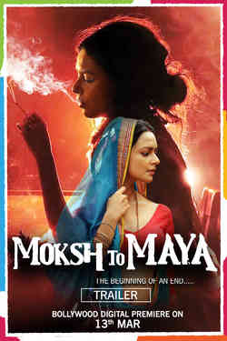 Moksh to Maya: The Beginning of an End - Promo