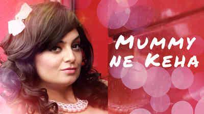 Mummy Ne Keha
