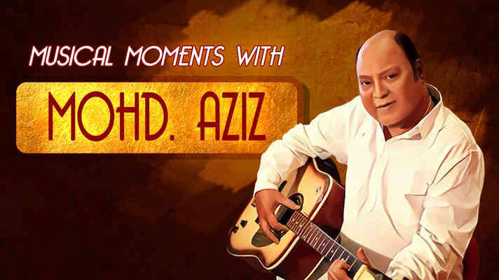 Musical Momenets with Mohd Aziz