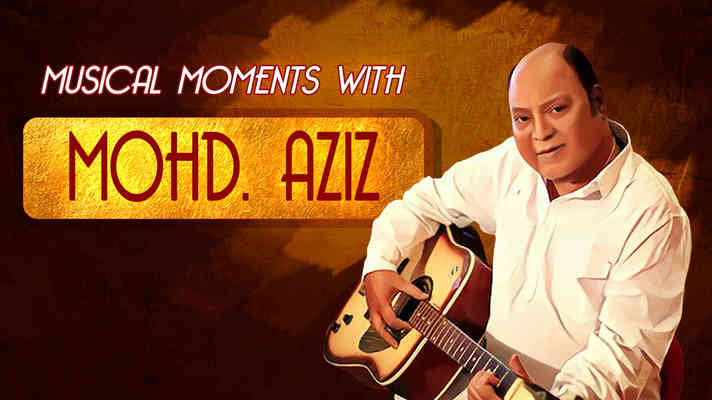 Musical Momenets with Mohd Aziz