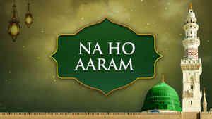 Na Ho Aaram