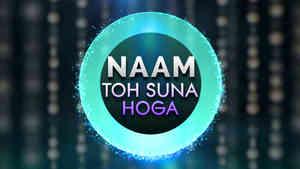 Naam Toh Suna Hoga