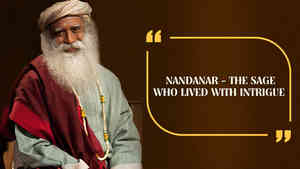 Nandanar - The Sage Who Lived with Intrigue