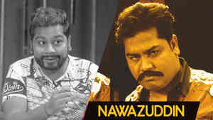 Nawazuddin Siddiqui (Part 1)