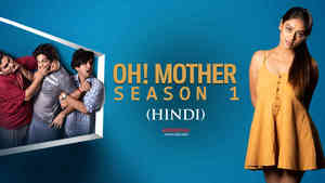 Oh Mother - Season 1 - Hindi