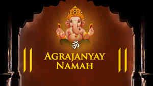 Om Agrajanyay Namah - Male