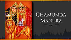 Chamunda Mantra - Hindi Lyrics With Meaning
