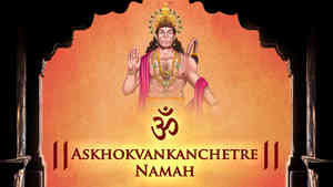 Om Askhokvankanchetre Namah - Duet
