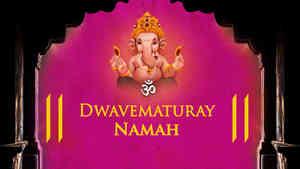Om Dwavematuray Namah - Male