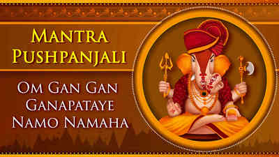 Om Gan Gan Ganapataye Namo Namaha - Ganesh Mantra - With Benefits
