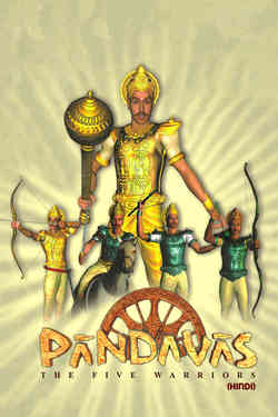 Pandavas - The Five Warriors - Hindi