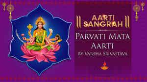 Parvati Mata Aarti by Varsha Srivastava