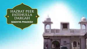 Peer Fatehullah Shah Dargah, Raisen