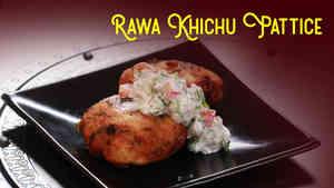 Rawa Khichu Pattice