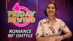 Romance 90's Ishtyle - Friday Rewind with RJ Adaa