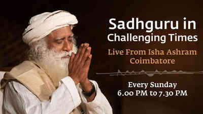 Sadhguru in Challenging Times - Live From Isha Ashram Coimbatore