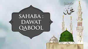 Sahaba : Dawat Qabool