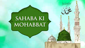 Sahaba Ki Mohabbat