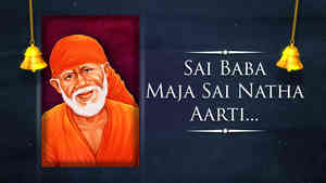 Sai Baba Maja Sai Natha Aarti - Male - English Lyrics