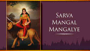 Sarva Mangal Mangalye - English Lyrics With Meaning