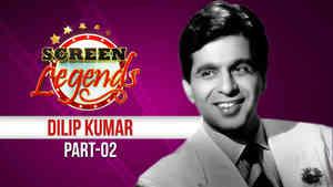 Screen Legends - Dilip Kumar Part 2