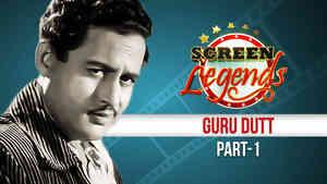 Screen Legends - Guru Dutt Part 1