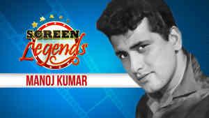 Screen Legends - Manoj Kumar
