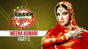 Screen Legends - Meena Kumari Part 3