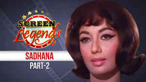 Screen Legends - Sadhana Part 2