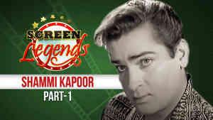 Screen Legends - Shammi Kapoor Part 1