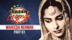 Screen Legends - Waheeda Rehman Part 1