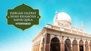 Shah Khamosh Sahab Qibla Dargah, Hyderabad