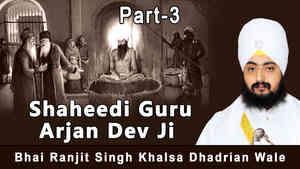 Shaheedi Guru Arjan Dev JiPart 3